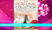 Audiobook  The Perfume Collector, The Ultimate Perfume Making Guide: Over 25 Homemade Perfume