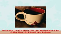 Starbucks You Are Here Collection Washington State Coffee Mug 2015 Brand New Release 18778a60