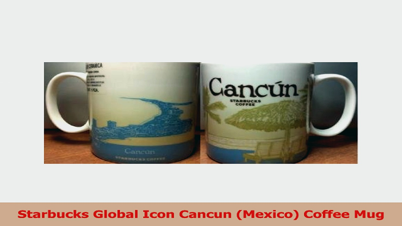 Starbucks Global Icon Cancun Mexico Coffee Mug c0a16583