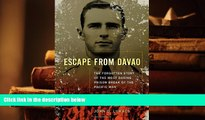 PDF [FREE] DOWNLOAD  Escape From Davao: The Forgotten Story of the Most Daring Prison Break of the