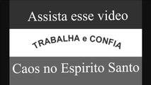 Espirito Santo - Brasil- Caos total