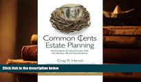 PDF [FREE] DOWNLOAD  Common Cents Estate Planning: Practical Advice You Should Consider With Your