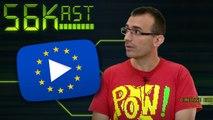 56Kast #96 : L'Europe contre Youtube et les résistants du téléchargement
