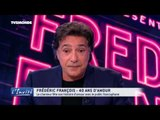 """Frédéric FRANCOIS : """"Je suis bouleversé par l'amour de mon public"""""""