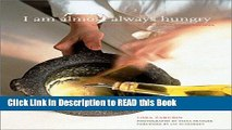 PDF Online I Am Almost Always Hungry: Seasonal Menus and Memorable Recipes Full Online