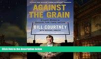 Audiobook  Against the Grain: A Coach s Wisdom on Character, Faith, Family, and Love Bill