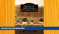 DOWNLOAD EBOOK Heart of Midlothian Football Club (Archive Photographs: Images of Scotland) Heart