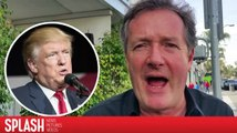 Piers Morgan möchte, dass die Leute aufhören wegen Donald Trump auszuflippen