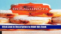 PDF Online Homemade Doughnuts: Techniques and Recipes for Making Sublime Doughnuts in Your Home