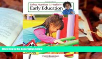 Read Online Safety, Nutrition and Health in Early Education Cathie Robertson  FOR IPAD