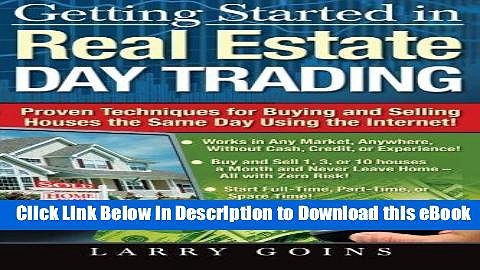 [Read Book] Getting Started in Real Estate Day Trading: Proven Techniques for Buying and Selling