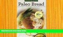 READ book Paleo Bread: Gluten-Free, Grain-Free, Paleo-Friendly Bread Recipes Rockridge Press Pre