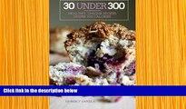 READ book 30 Under 300: healthy, unique recipes under 300 calories Kimberly Capella Full Book