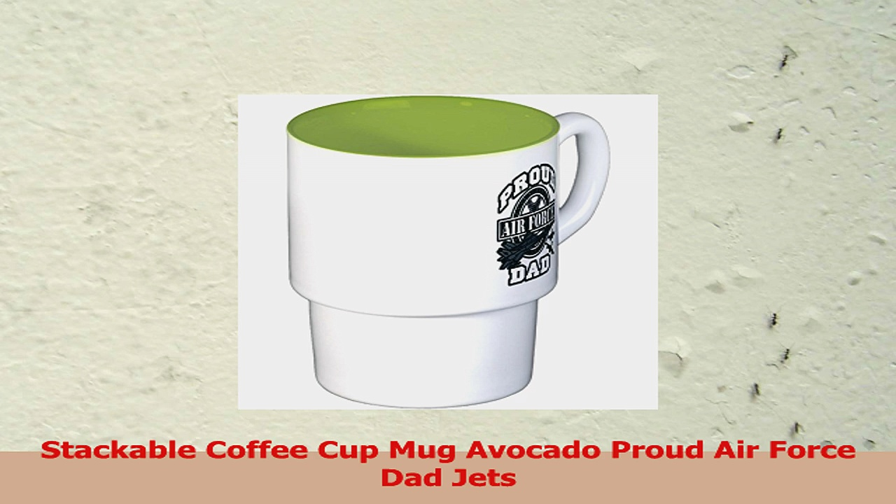 Stackable Coffee Cup Mug Avocado Proud Air Force Dad Jets f6c5d70d