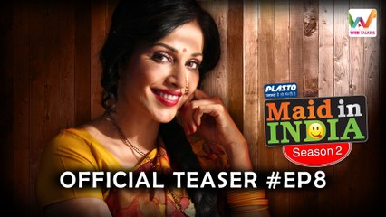 Maid In India S02 E08 (Web Series) : Season 2 Finale | Web Talkies