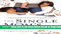 Read The Single Mom s Devotional: A Book of 52 Practical and Encouraging Devotions Best Collection