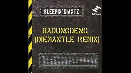 Sleepin' Giantz - Badungdeng (DieMantle Remix)
