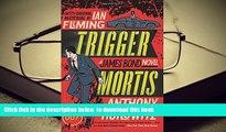BEST PDF  Trigger Mortis: A James Bond Novel (James Bond Novels (Paperback)) FOR IPAD