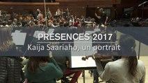 PRESENCES 2017 - Kaija Saariaho et Nora Gubisch - Entretiens et répétitions
