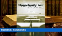 Best PDF  Opportunity Lost: Race and Poverty in the Memphis City Schools Book Online