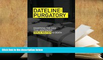 BEST PDF  Dateline Purgatory: Examining the Case that Sentenced Darlie Routier to Death READ ONLINE