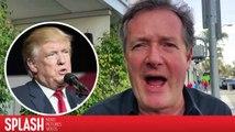 Piers Morgan veut qu'on arrête de paniquer pour les actions de Donald Trump