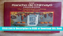 BEST PDF The Rancho De Chimayo Cookbook: The Traditional Cooking of New Mexico [DOWNLOAD] Online