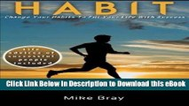 [Read Book] Habit: Change your habits to fill your life with success Kindle