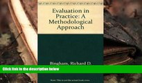 Download [PDF]  Evaluation in Practice: A Methodological Approach Richard D. Bingham READ ONLINE