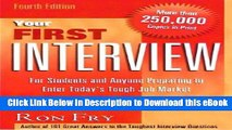 [Read Book] Your First Interview: For Students and Anyone Preparing to Enter Today s Tough Job