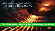 DOWNLOAD Set Lighting Technician s Handbook: Film Lighting Equipment, Practice, and Electrical