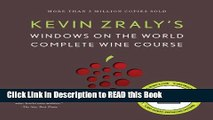 Read Book Kevin Zraly s Windows on the World Complete Wine Course (Kevin Zraly s Complete Wine