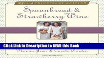 Read Book Spoonbread   Strawberry Wine: Recipes and Reminiscences of a Family Full Online