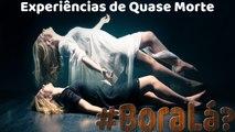 Experiências de Quase Morte - EQM | Possíveis EXPLICAÇÕES E CASOS | Canal #BoraLá?