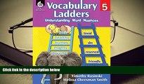 PDF [DOWNLOAD] Vocabulary Ladders: Understanding Word Nuances Level 5 Timothy Rasinski;Melissa