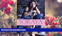 READ book Soraya: A Life of Music, A Legacy of Hope Soraya For Kindle