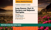 READ book Lung Cancer, Part II: Surgery and Adjuvant Therapies, An Issue of Thoracic Surgery