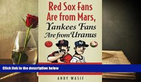 Download [PDF]  Red Sox Fans Are from Mars, Yankees Fans Are from Uranus: Why Red Sox Fans Are