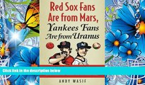 [PDF]  Red Sox Fans Are from Mars, Yankees Fans Are from Uranus: Why Red Sox Fans Are Smarter,