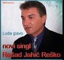 Resad Jahic Resko Luda Glavo