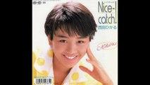 西田ひかる Nice-Catch!(1988)HIKARU NISHIDA