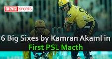 6 Big Sixes by Kamran Akaml in First PSL Macth Islamabad United Vs Peshawar Zalmi