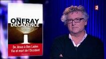 """ONPC - Invité culturel, Michel Onfray (essayiste/philosophe) : pour la promotion de son livre """"Décadence"""" Moix/Burggraf"""