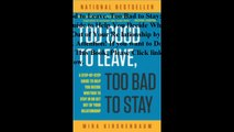 Download Too Good to Leave, Too Bad to Stay: A Step-by-Step Guide to Help You Decide Whether to Stay In or Get Out of Yo