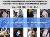 HUB. 0819 1323 1946 (XL) Belajar Pemasaran Online