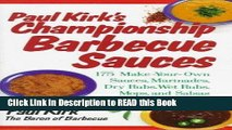 Read Book Paul Kirk s Championship Barbecue Sauces: 175 Make-Your-Own Sauces, Marinades, Dry Rubs,