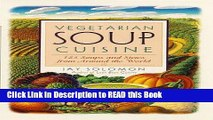 Read Book Vegetarian Soup Cuisine: 125 Soups and Stews from Around the World Full eBook