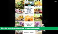 [Download]  Soap Making: 365 Days of Soap Making: 365 Soap Making Recipes for 365 Days: Soap