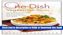 BEST PDF One-Dish Vegetarian Meals: 150 Easy, Wholesome, and Delicious Soups, Stews, Casseroles,