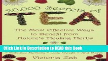 Download eBook 20,000 Secrets of Tea: The Most Effective Ways to Benefit from Nature s Healing